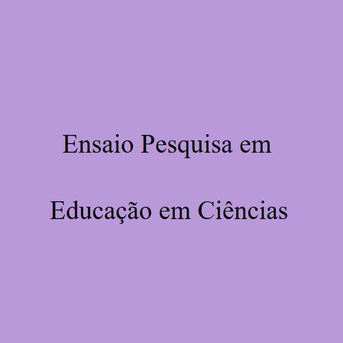Ensaio Pesquisa Em Educação Em Ciências