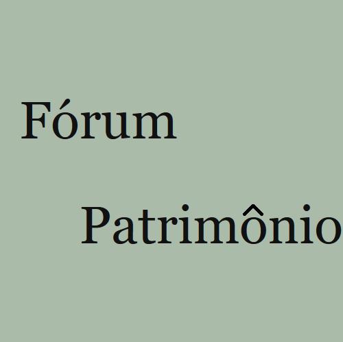Fórum Patrimônio – Ambiente Construído E Patrimônio Sustentável