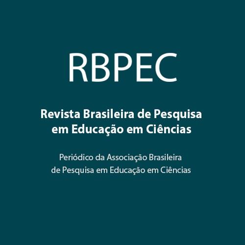 Revista Brasileira De Pesquisa Em Educação Em Ciências (RBPEC)