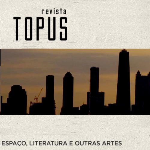 Revista TOPUS – Espaço, Literatura E Outras Artes