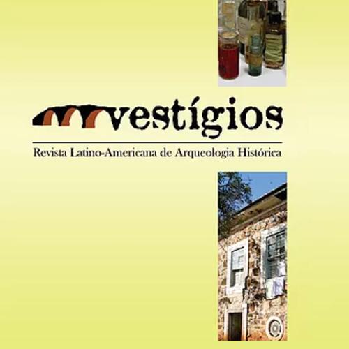 Vestígios – Revista Latino Americana De Arqueologia Histórica