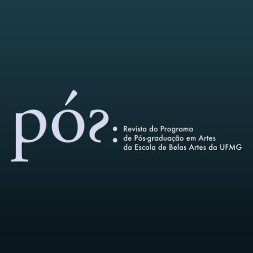Pós – Revista Do Programa De Pós-graduação Em Artes Da Escola De Bela Artes Da UFMG