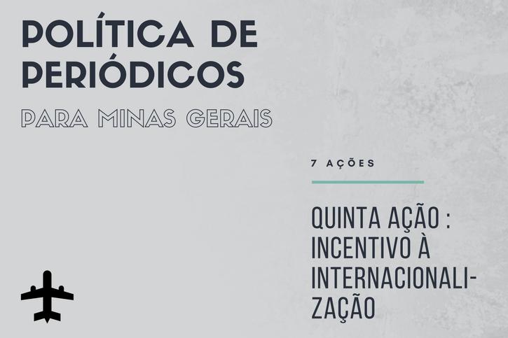 Quinta Ação: Incentivo à Internacionalização Dos Periódicos