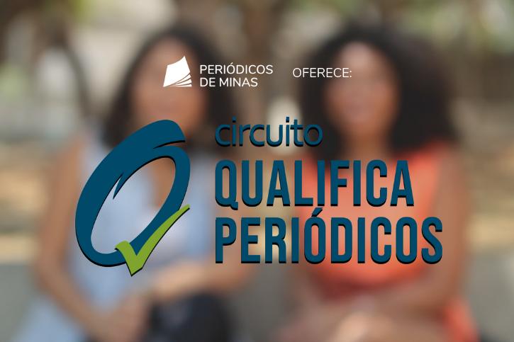 [VÍDEO] Periódicos De Minas Oferece: I Circuito Qualifica Periódicos Em 2018
