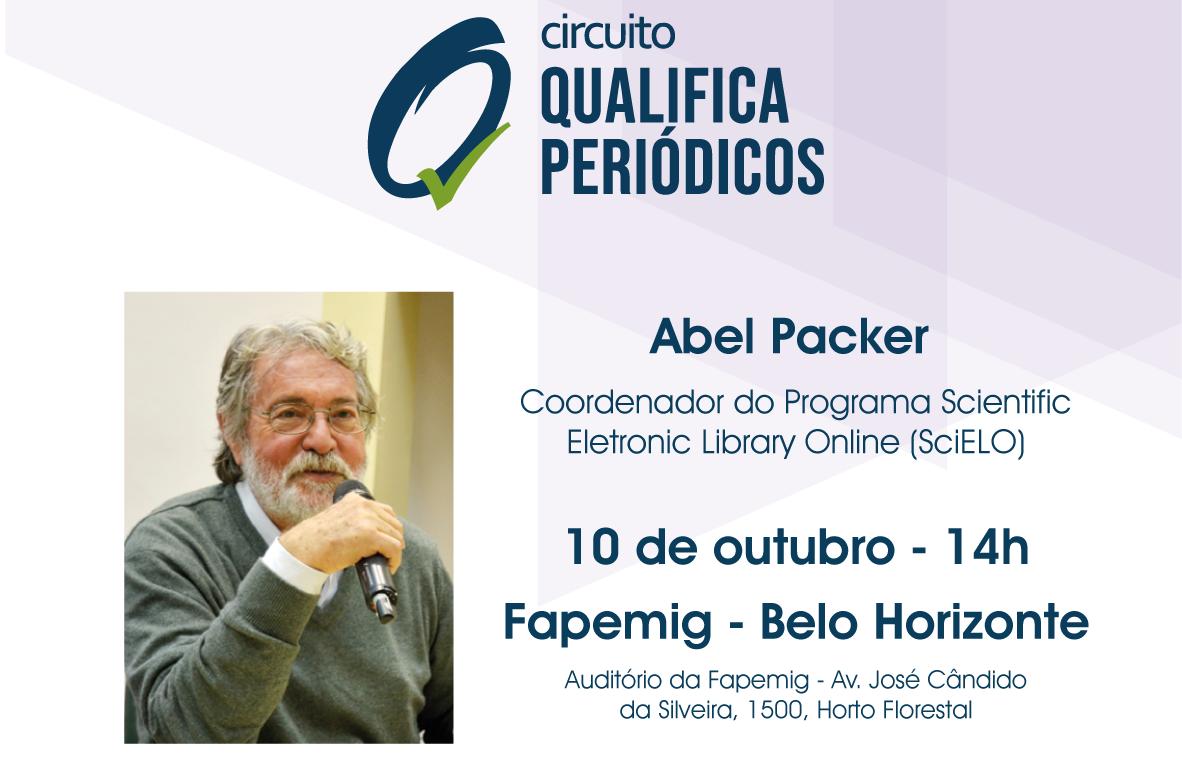 Inscrições Para Palestra Com Abel Packer No Circuito Qualifica Periódicos Em BH