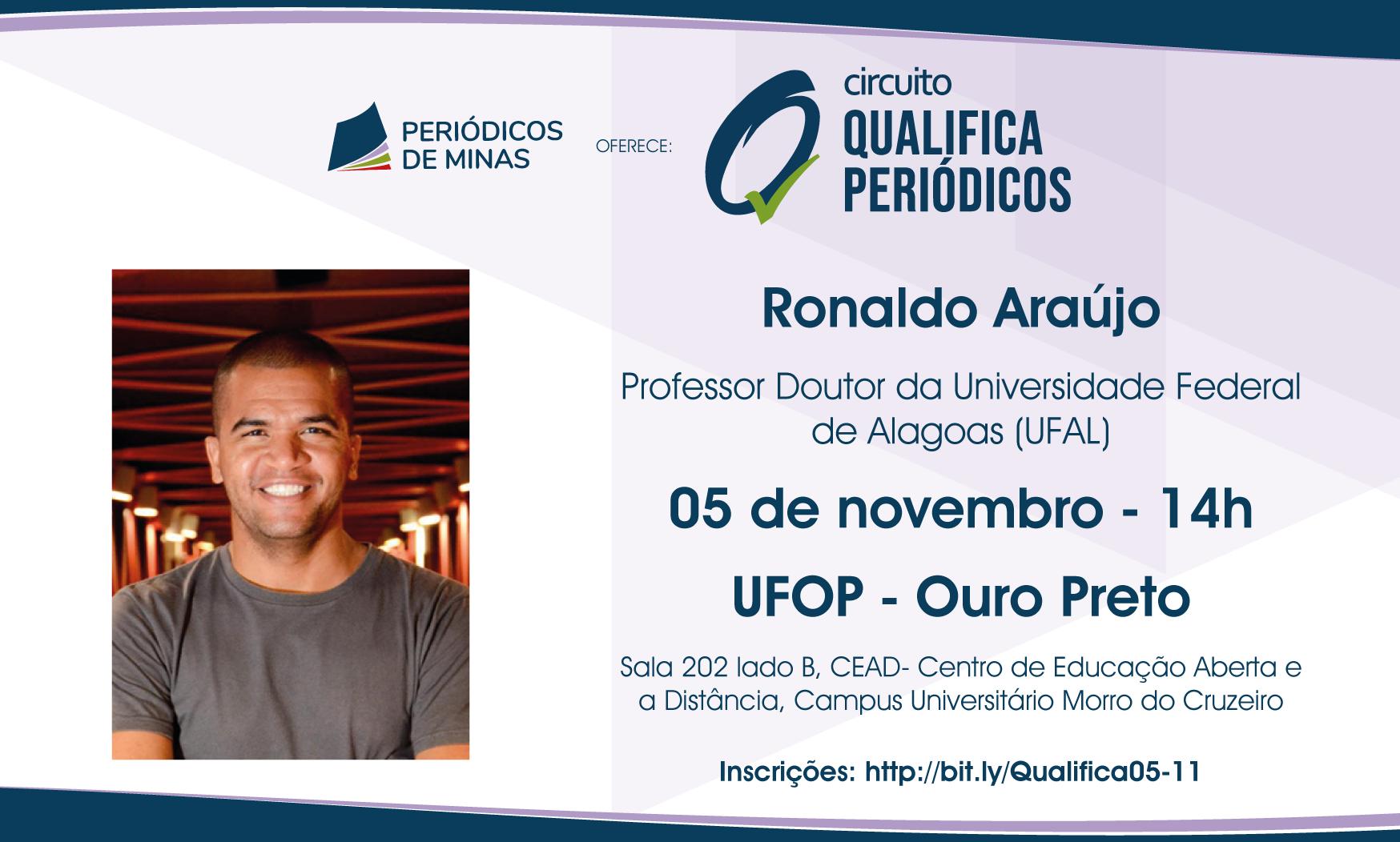Inscrições Para Palestra Com Ronaldo Araújo Em Ouro Preto No Circuito Qualifica Periódicos